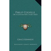 Philip Colville : Or a Covenanter's Story (1825)