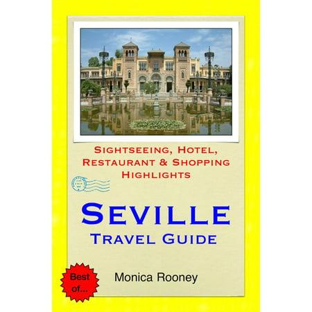 Seville, Spain Travel Guide - Sightseeing, Hotel, Restaurant & Shopping Highlights (Illustrated) - (Best Spanish Restaurants In Dc)