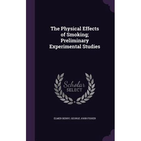 The Physical Effects of Smoking; Preliminary Experimental