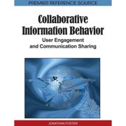 Collaborative Information Behavior : User Engagement and Communication Sharing