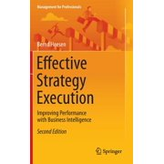 Management for Professionals: Effective Strategy Execution: Improving Performance with Business Intelligence (Hardcover)
