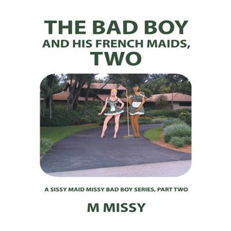 The Bad Boy and His French Maids, Two - eBook](Erotic French Maids)