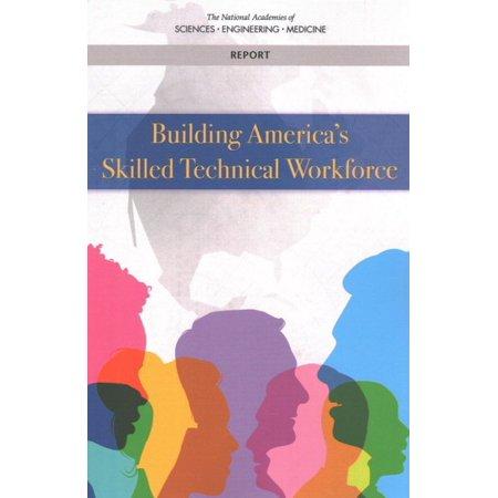 Building Americas Skilled Technical Workforce