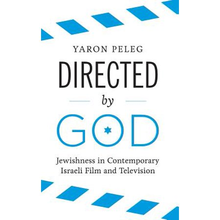 Directed by God : Jewishness in Contemporary Israeli Film and Television ()
