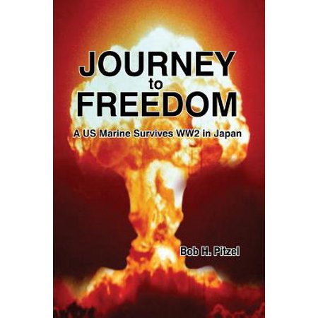 Frontier Us Marines - Journey to Freedom : A US Marine Survives Ww2 in Japan