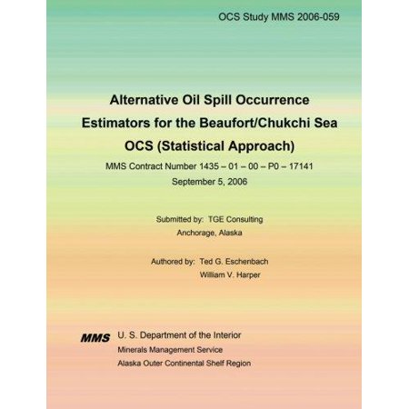 Alternative Oil Spill Occurrence Estimators For The Beaufort Chukchi Sea Ocs  Statistical Approach