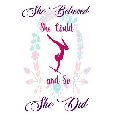 She Believed She Could And So She Did: 120 Blank Lined Page Softcover Notes Journal, College Ruled Composition Notebook, 6x9 Blank Line, Gymnastics No