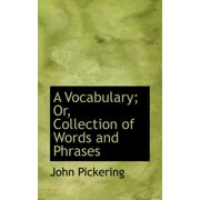 A Vocabulary; Or, Collection of Words and Phrases