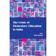 The Crisis of Elementary Education in India - eBook