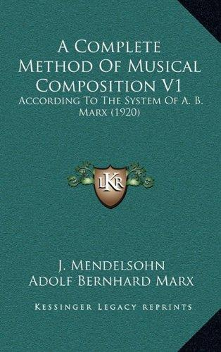 A Complete Method of Musical Composition V1: According to the System of A. B. Marx (1920) by