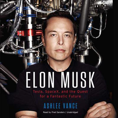 Image result for Elon Musk: Tesla, SpaceX, and the Quest for a Fantastic Future