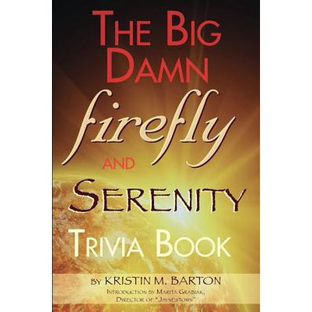 The Big Damn Firefly & Serenity Trivia Book - Halloween Film Trivia