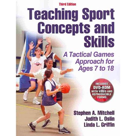 Teaching Sport Concepts and Skills: A Tactical Games Approach for Ages 7 To18