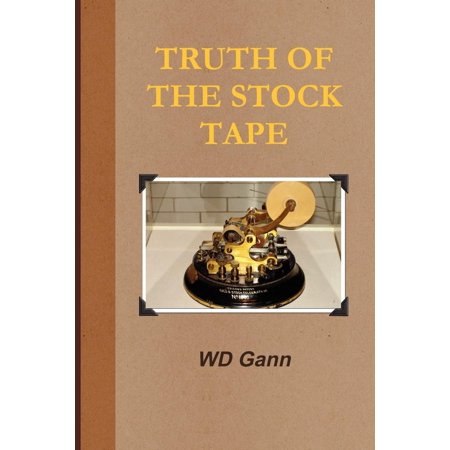 Truth of the Stock Tape (With Introduction to Financial Astrology) -