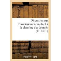 Discussion Sur l'Enseignement Mutuel � La Chambre Des D�put�s