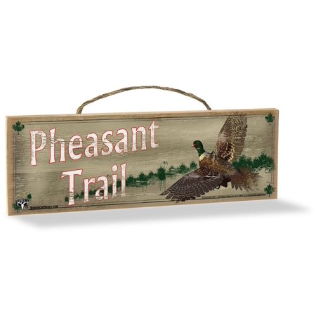 Wood Sign, Pheasant Trail, Made in the USA By Advanced Graphics