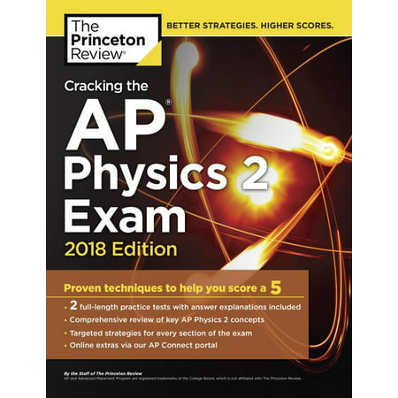 College Test Preparation: Cracking the AP Physics 2 Exam, 2018 Edition:  Proven Techniques to Help You Score a 5 (Paperback)