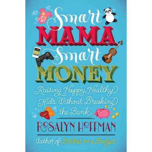 Image of Smart Mama, Smart Money: Raising Happy, Healthy Kids Without Breaking the Bank