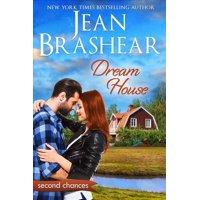 Second Chances: Dream House: A Second Chance Romance (Paperback)