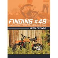 Finding #49 and America's Forgotten Motocross Team (Hardcover)