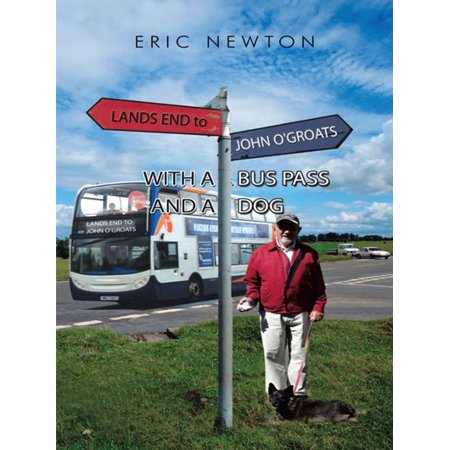 Lands End to John O'groats with a Bus Pass and a Dog -