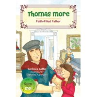 Saints and Me: Thomas More: Faith-Filled Father (Paperback)