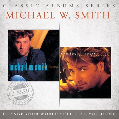 Classic Album Series: I'll Lead You Home/Change Your World (2CD)