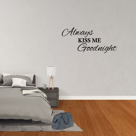 Wall Decal Quote Always Kiss Me Goodnight Art Couples Decor Bedroom Sticker  Sign XJ209