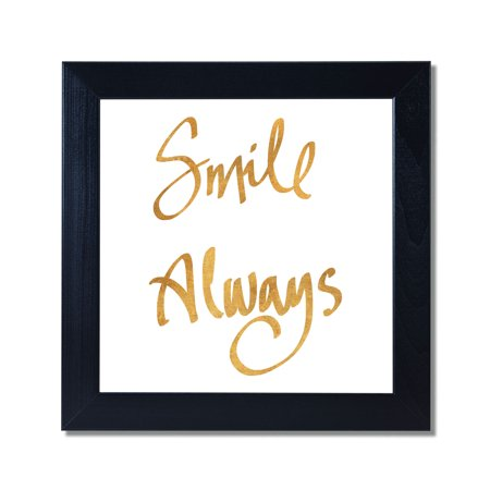 Smile Always Metallic Gold Foil Black Framed 12x12 Art Print ()
