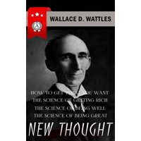 Wallace D. Wattles - New Thought - eBook