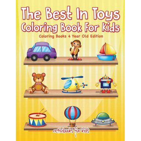 The Best in Toys Coloring Book for Kids - Coloring Books 4 Year Old