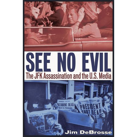 See No Evil : The JFK Assassination and the U.S. Media - John F Kennedy Halloween