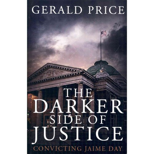 The Darker Side of Justice: Convicting Jaime Day