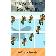 The Sugar on the Go's New Adventure - eBook