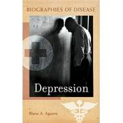 Biographies of Disease (Greenwood): Depression (Hardcover)