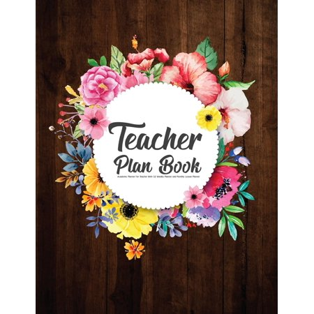 Teacher Plan Book : Academic Planner for Teacher with 52 Weekly Planner and Monthly Lesson Planner: Teacher Plan Book