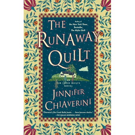 The Runaway Quilt  An Elm Creek Quilts Novel