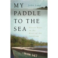 Wormsloe Foundation Nature Book: My Paddle to the Sea: Eleven Days on the River of the Carolinas (Paperback)