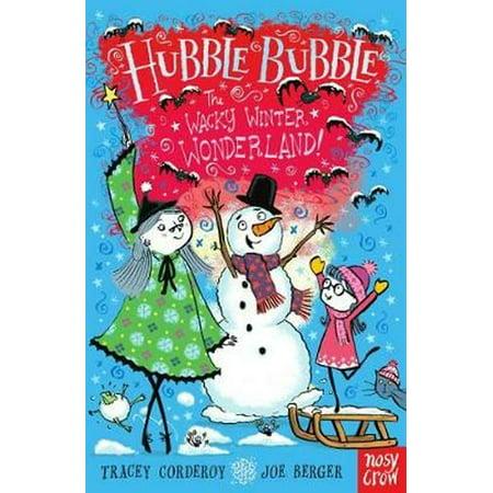 Hubble Bubble: The Wacky Winter Wonderland (Hubble Bubble Series) (Paperback)