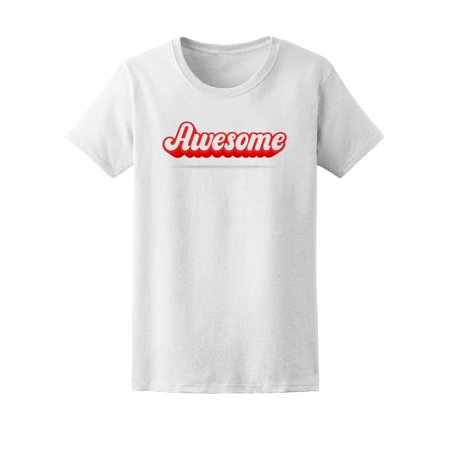 - Awesome, Quote Across The Chest Tee Women's -Image by Shutterstock