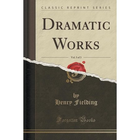 Dramatic Works, Vol. 3 of 3 (Classic Reprint)
