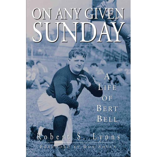 On Any Given Sunday: A Life of Bert Bell