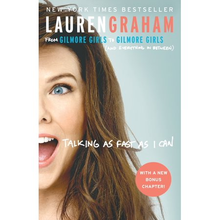 Talking as Fast as I Can : From Gilmore Girls to Gilmore Girls (and Everything in Between) - Everything Girl