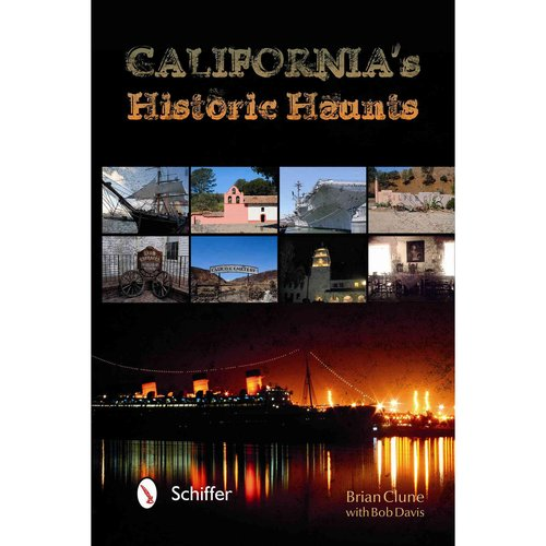 California's Historic Haunts: A Planet Paranormal Guide to the Other Side