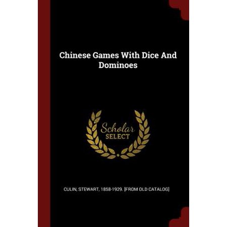 Chinese Games with Dice and Dominoes