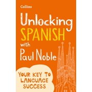 Unlocking Spanish with Paul Noble: Your key to language success with the bestselling language coach - eBook