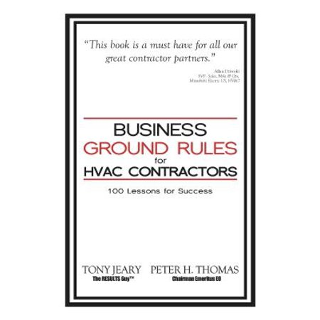 Hvac Contractors (Business Ground Rules for HVAC Contractors : 100 Lessons for Success)