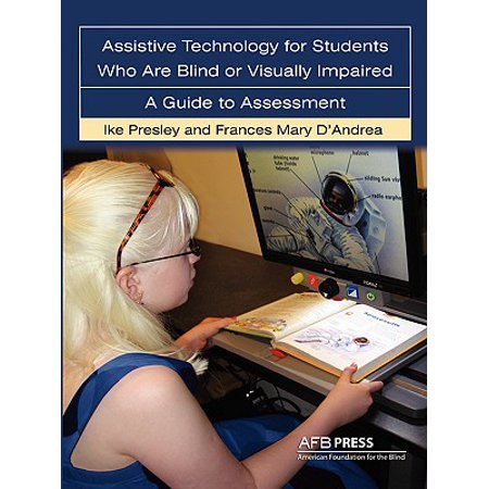 Assistive Technology for Students Who Are Blind or Visually Impaired : A Guide to (Best Schools For The Blind)