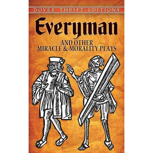 Everyman: And Other Miracle & Morality Plays