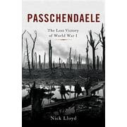 Passchendaele : The Lost Victory of World War I